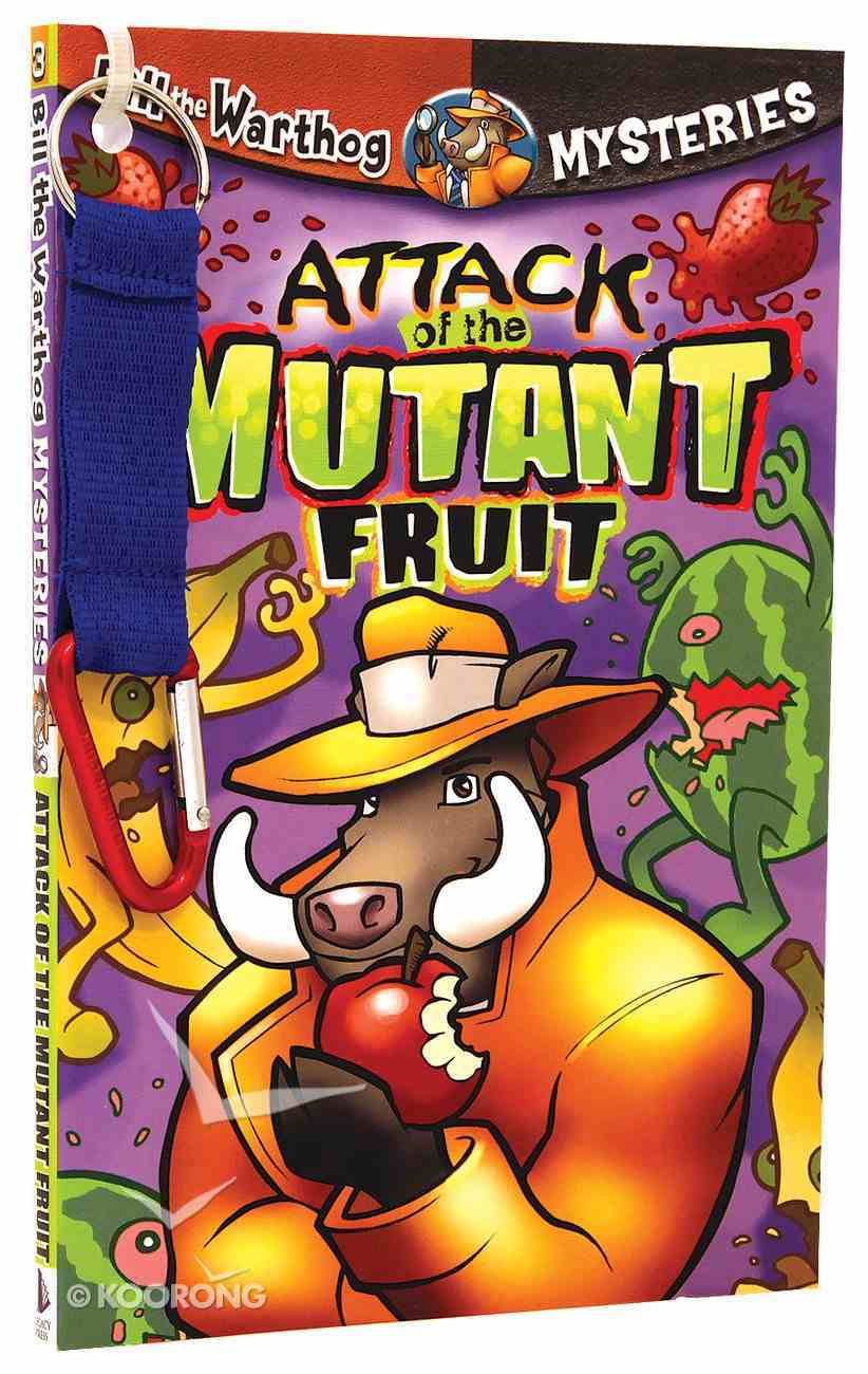 Attack of the Mutant Fruit (#03 in Bill The Warthog Mysteries Series) Paperback
