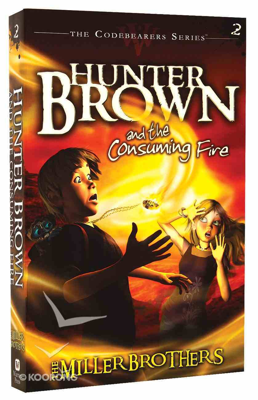 Hunter Brown and the Consuming Fire (#02 in Codebearers Series) Paperback