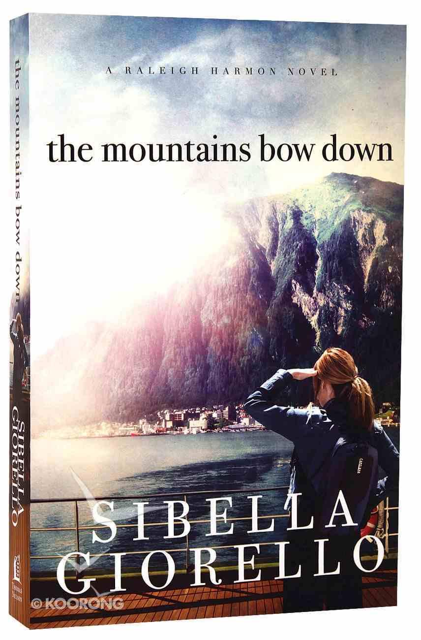 The Mountains Bow Down (Raleigh Harmon Novel Series) Paperback
