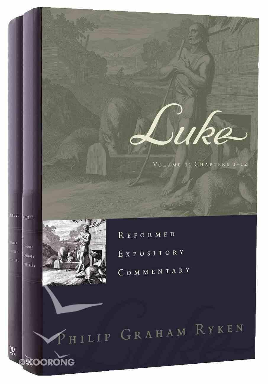 Luke (2 Volume Set) (Reformed Expository Commentary Series) Hardback