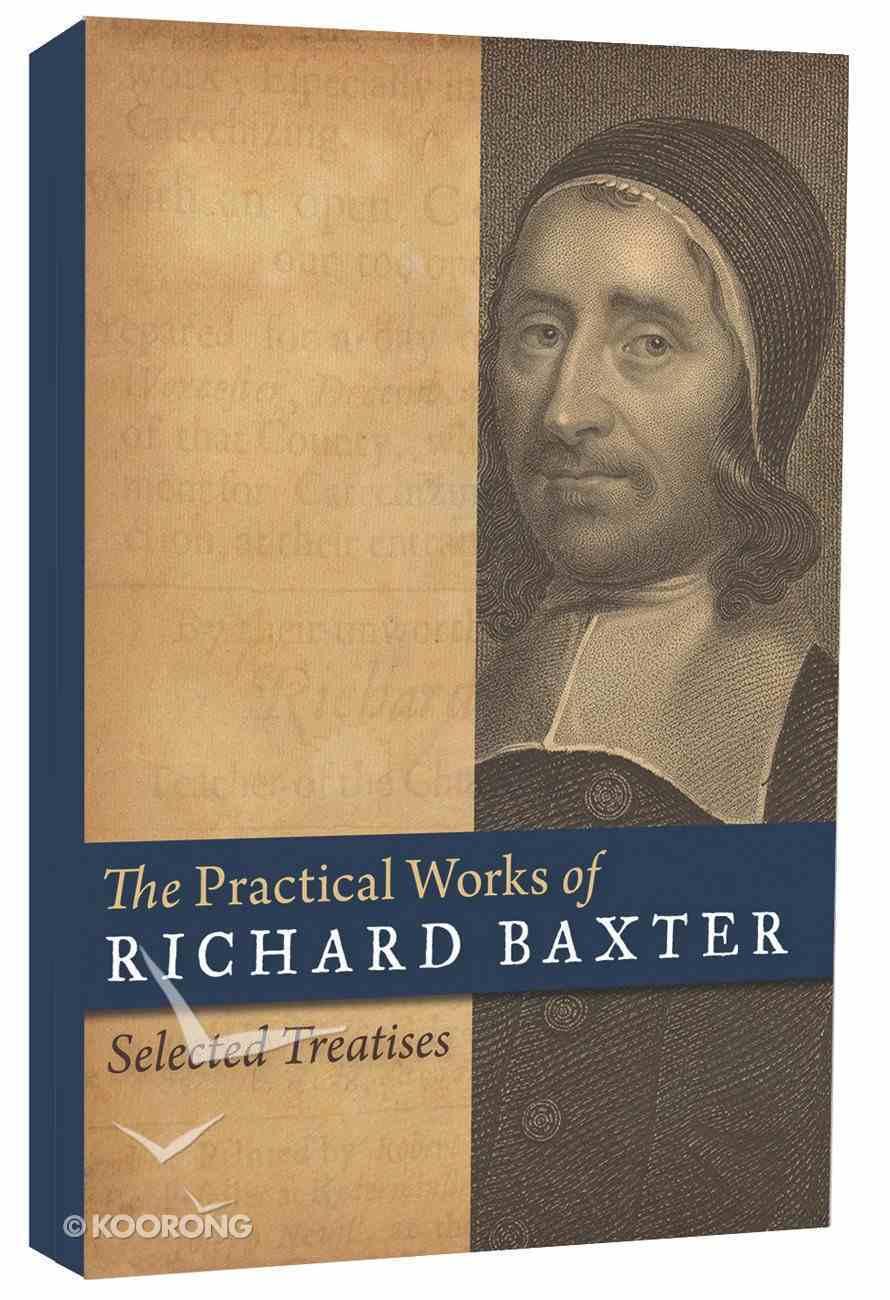 The Practical Works of Richard Baxter Hardback