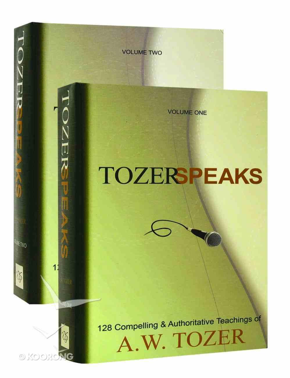 Tozer Speaks: 128 Compelling and Authoritative Teaching of Aw Tozer (Formerly  Tozer Pulpit) (2 Vols) Hardback