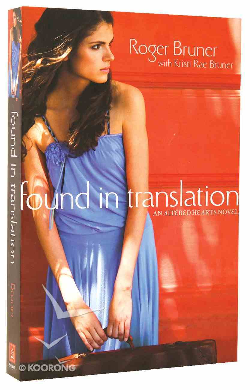 Found in Translation (#01 in Altered Hearts Series) Paperback