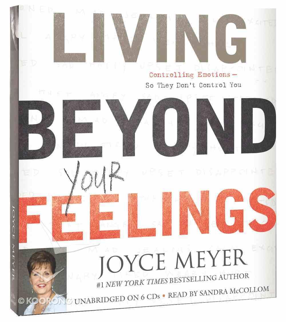 Living Beyond Your Feelings (Unabridged, 6cds) CD