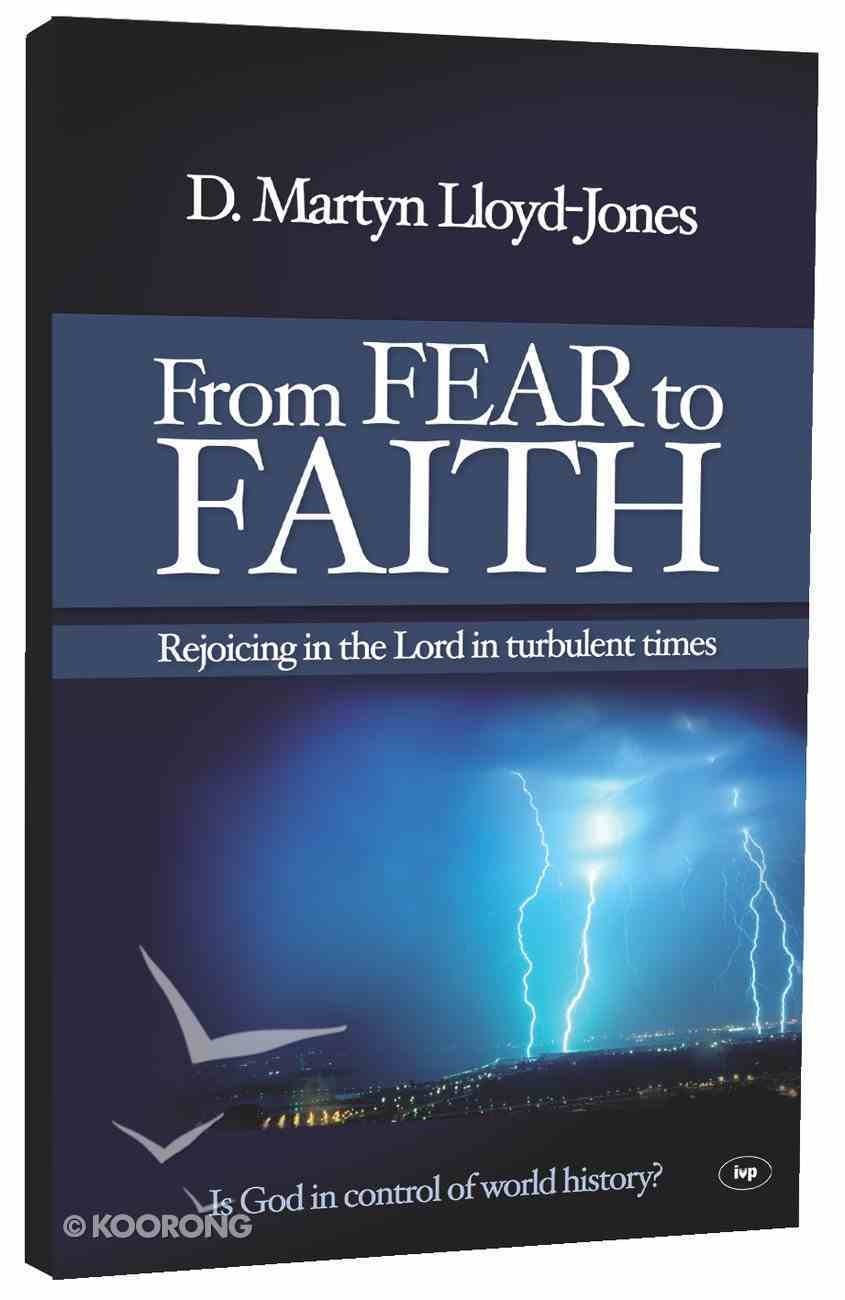 From Fear to Faith (New Larger Format) PB Large Format