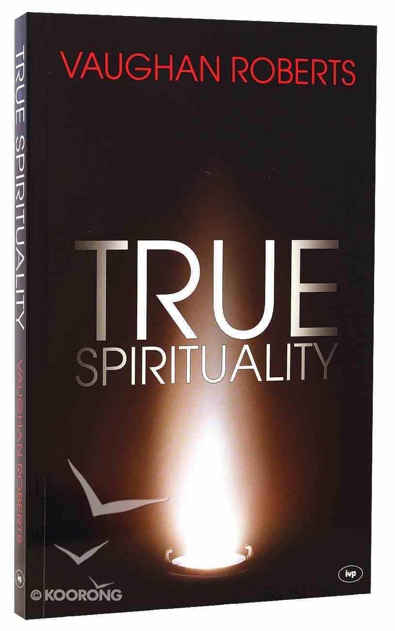 True Spirituality Paperback