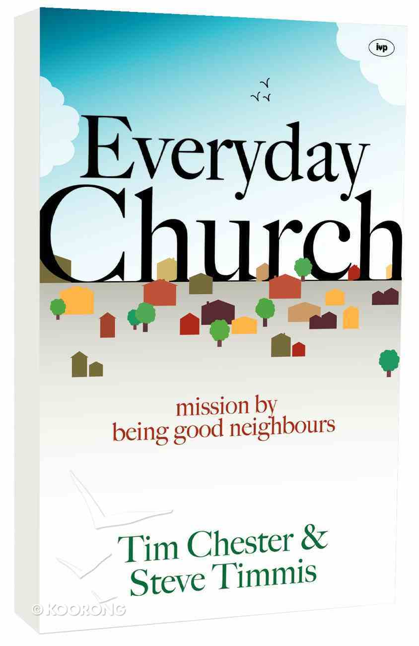 Everyday Church: Mission By Being Good Neighbours Paperback