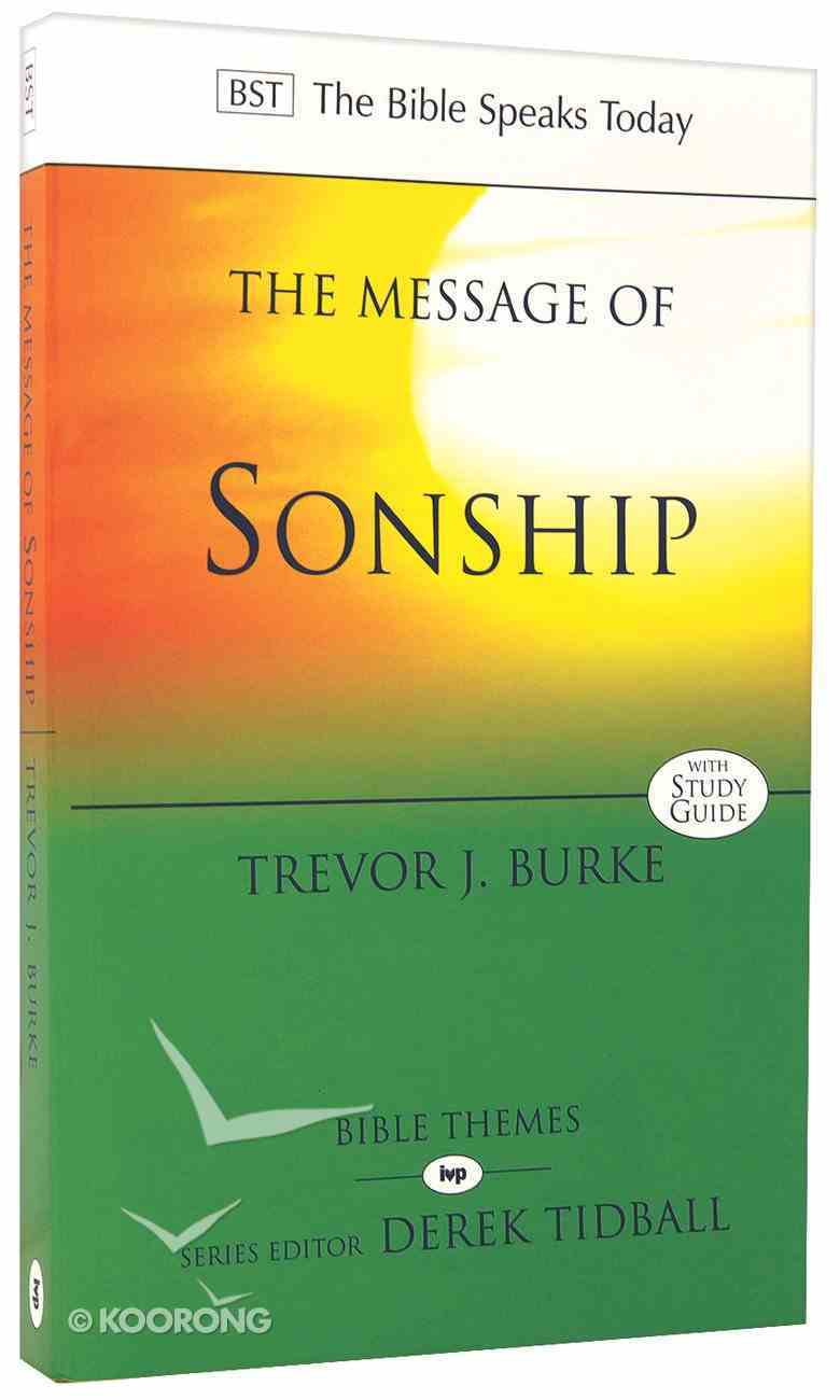 Message of Sonship, The: At Home in God's Household (Bible Speaks Today Themes Series) Paperback