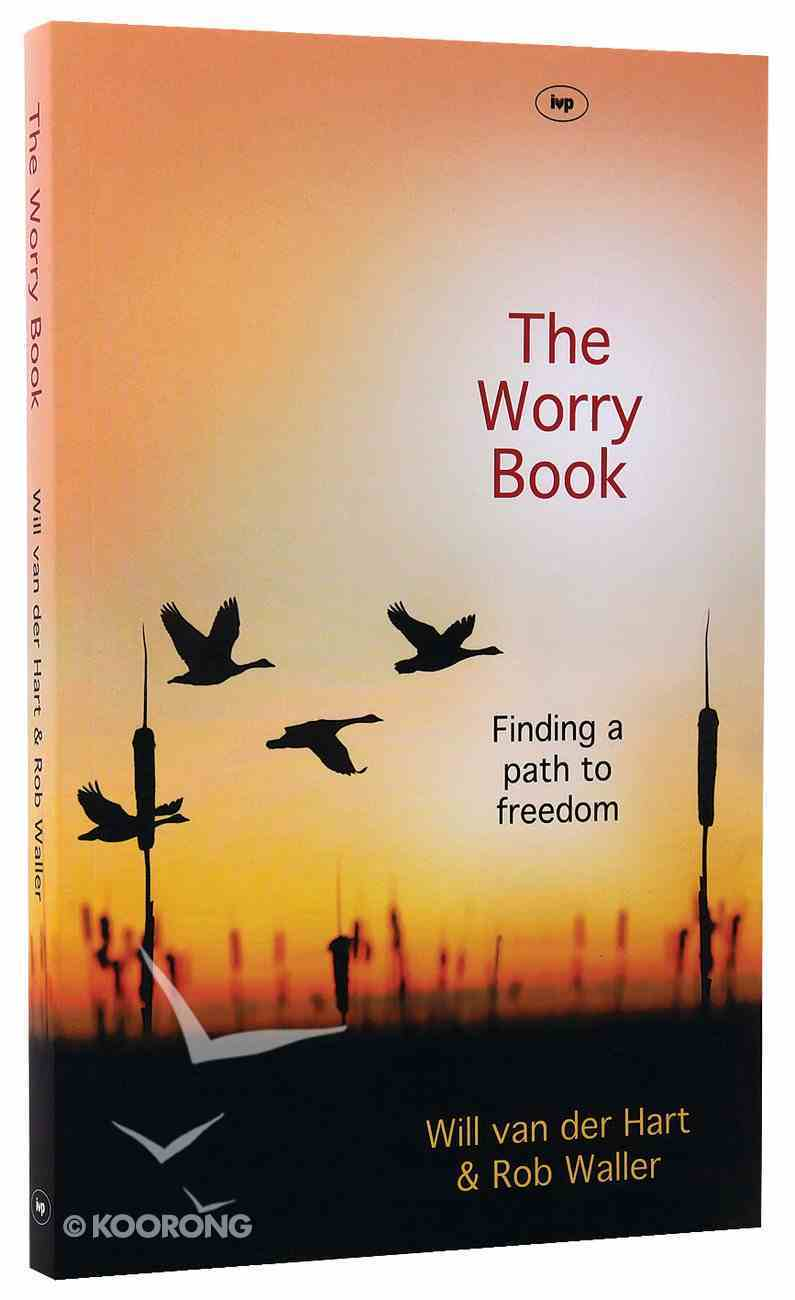 The Worry Book: Finding a Path to Freedom PB Large Format