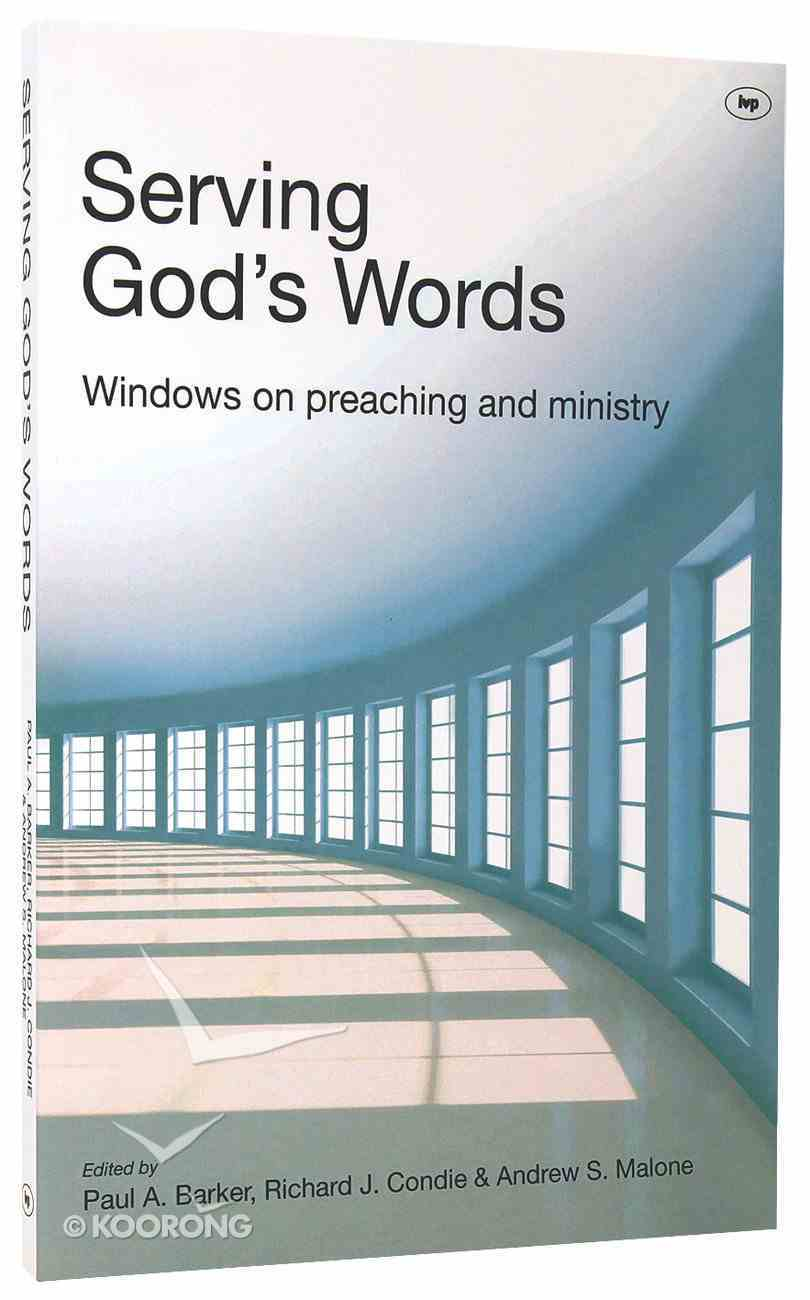 Serving God's Words: Windows on Preaching and Ministry Paperback