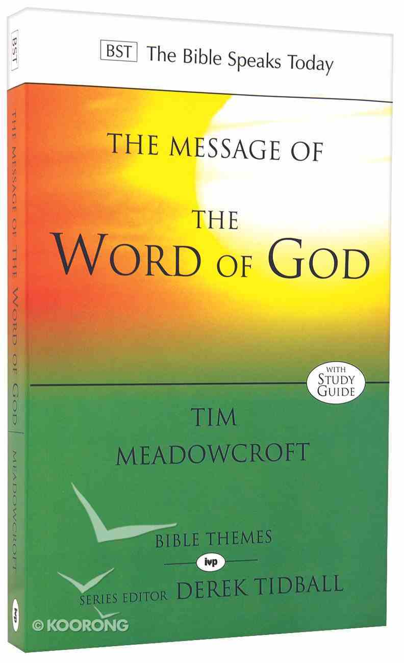 Message of the Word of God, The: The Glory of God Made Known (Bible Speaks Today Themes Series) Paperback