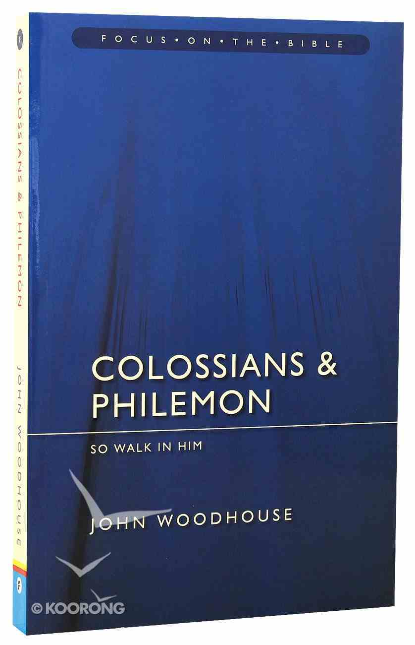 Colossians and Philemon (Focus On The Bible Commentary Series) Paperback
