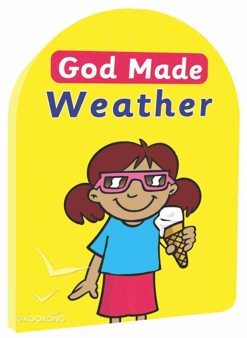 God Made Weather (God Made Series) Board Book