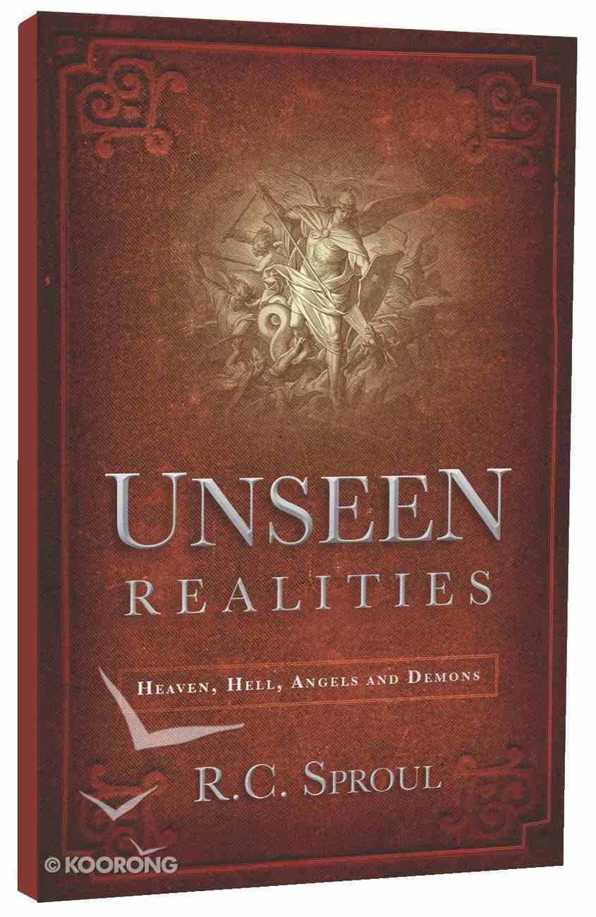 Unseen Realities: Heaven, Hell, Angels and Demons PB Large Format