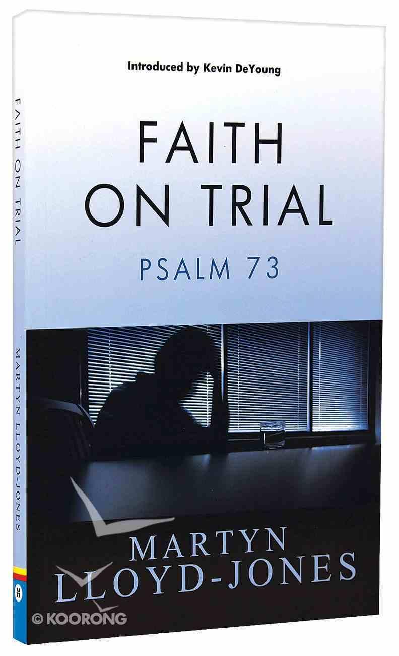 Faith on Trial: Psalm 73 Paperback