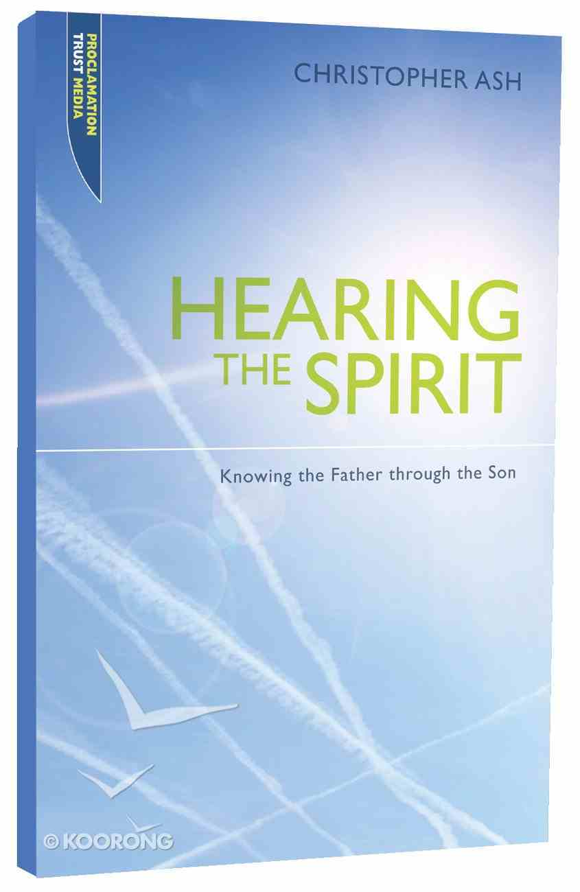 """Hearing the Spirit (Proclamation Trust's """"Preaching The Bible"""" Series) Paperback"""