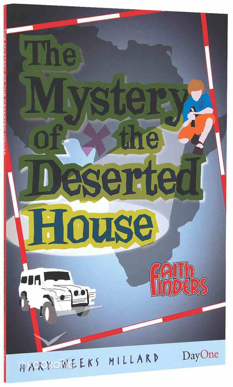 Mystery of the Deserted House (Faith Finders Series) Paperback