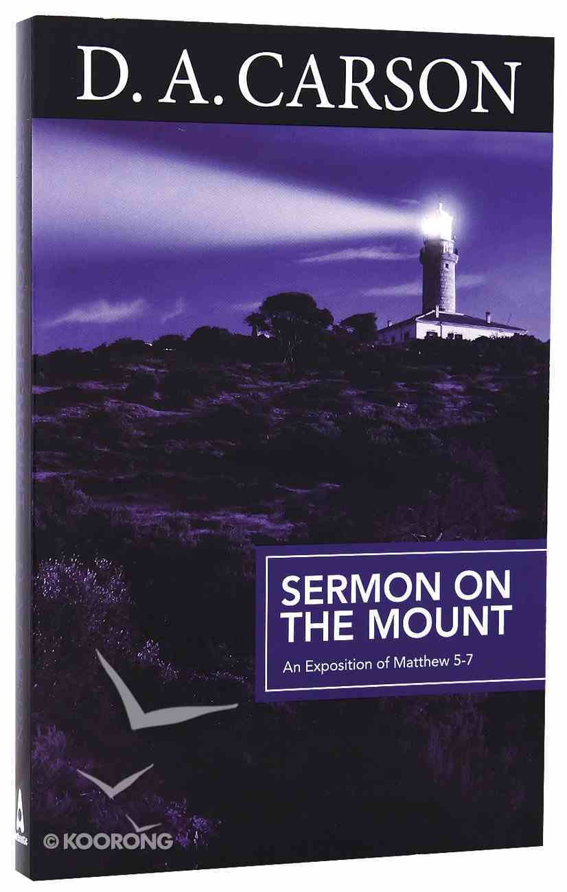 Sermon on the Mount: An Exposition of Matthew 5-7 (Carson Classics Series) Paperback