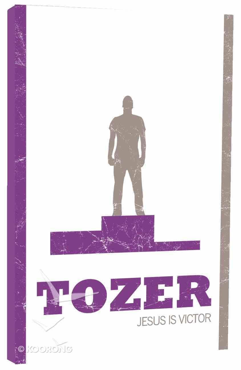 Jesus is Victor (Tozer Classics Series) Paperback
