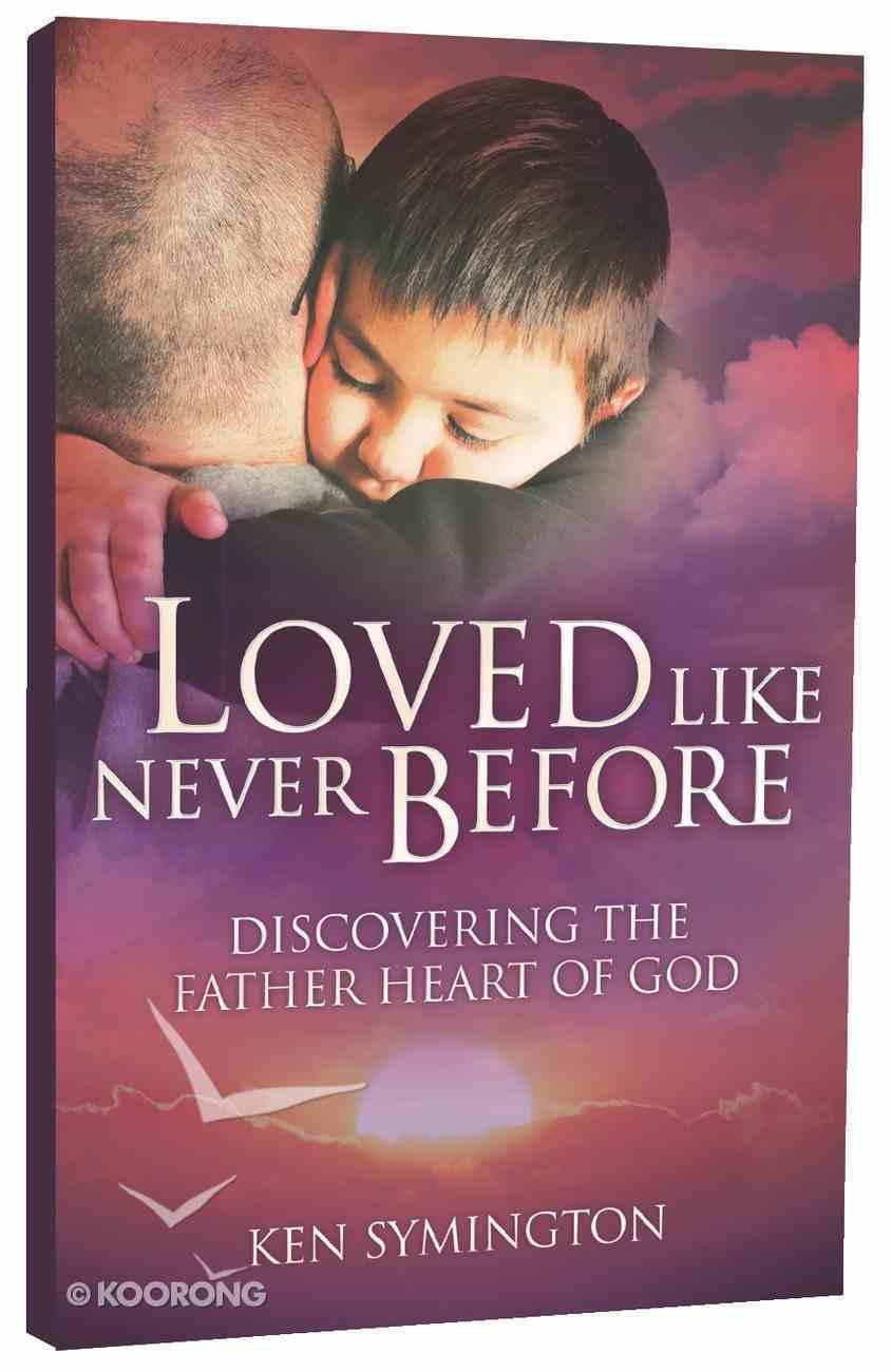 Loved Like Never Before! Paperback