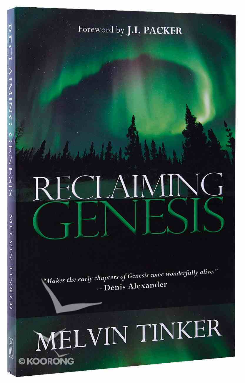 Reclaiming Genesis: The Theatre of God's Glory - Or a Scientific Story Paperback