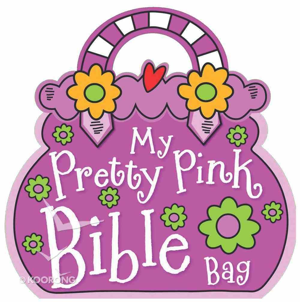 My Pretty Pink Bible Bag (Book) Board Book
