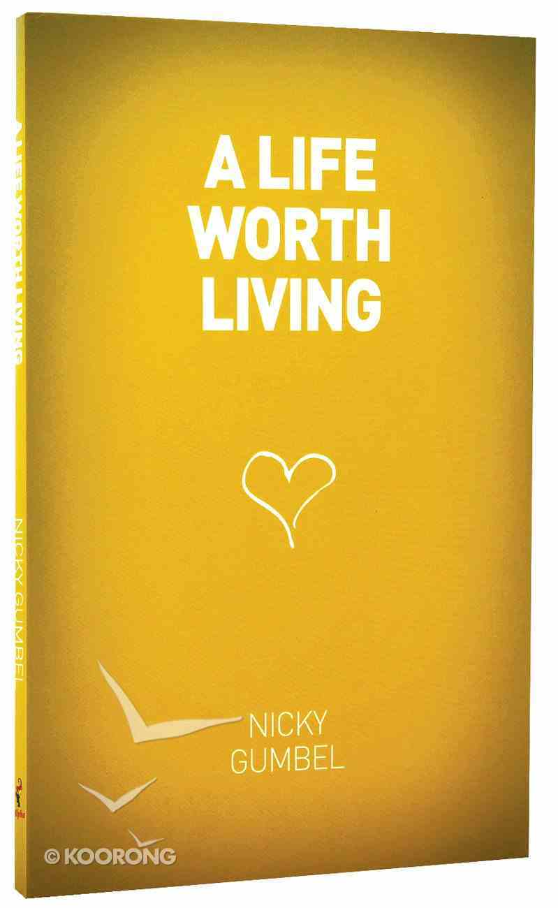 A Life Worth Living (Alpha Course) Paperback