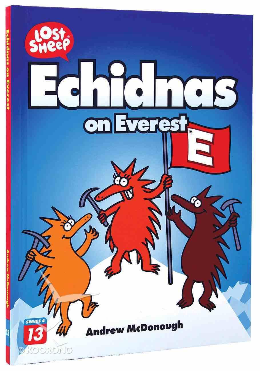 Echidnas on Everest (Lost Sheep Series) Hardback