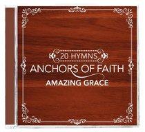 Album Image for Anchors of Faith: Amazing Grace - DISC 1