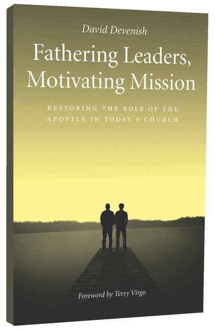Product: Fathering Leaders, Motivating Mission: Restoring The Role Of The Apostle In Today's Church Image