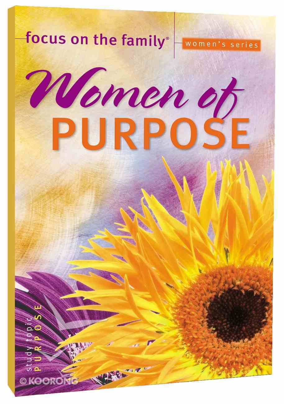 Women of Purpose (Focus On The Family Women's Series) Paperback