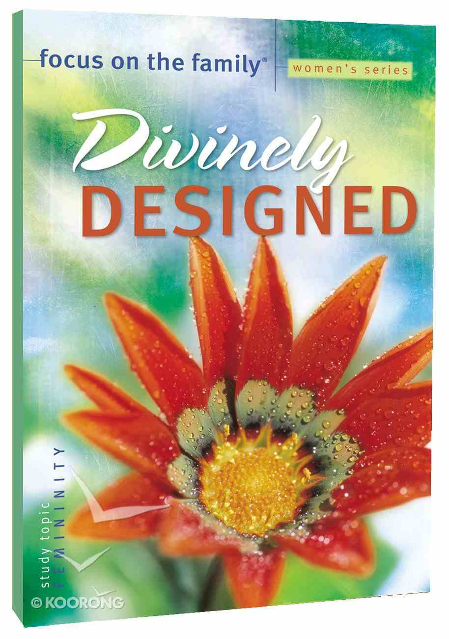 Divinely Designed (Focus On The Family Women's Series) Paperback