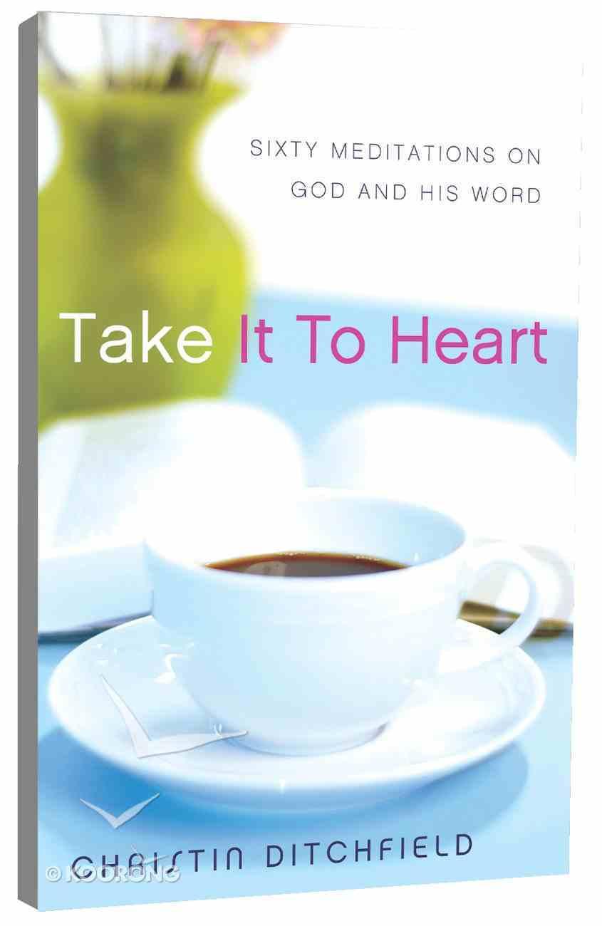 Take It to Heart Paperback