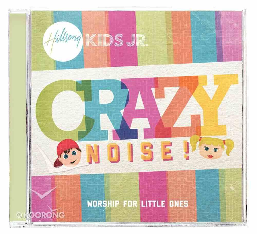 Hillsong Kids Jr. 2011: Crazy Noise CD