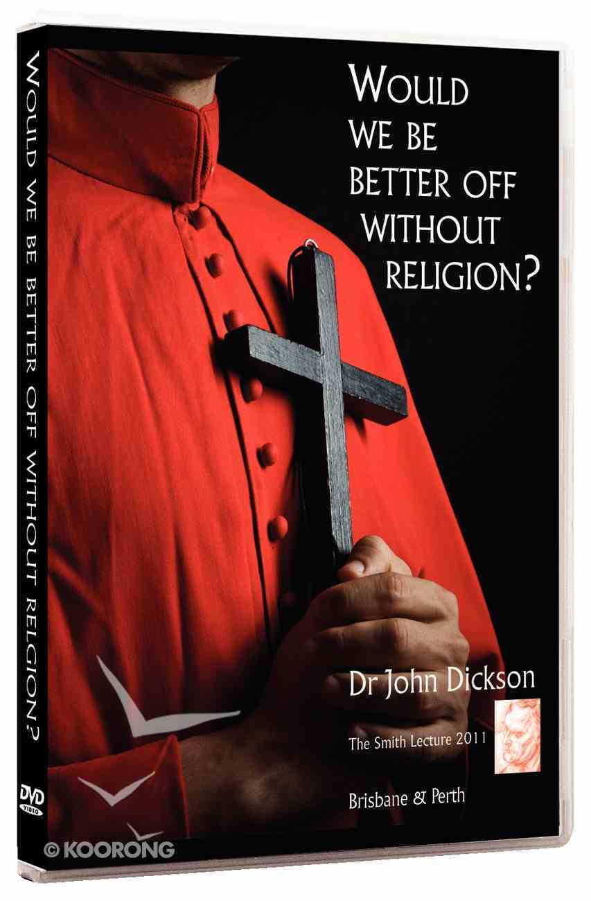 Would We Be Better Off Without Religion? DVD