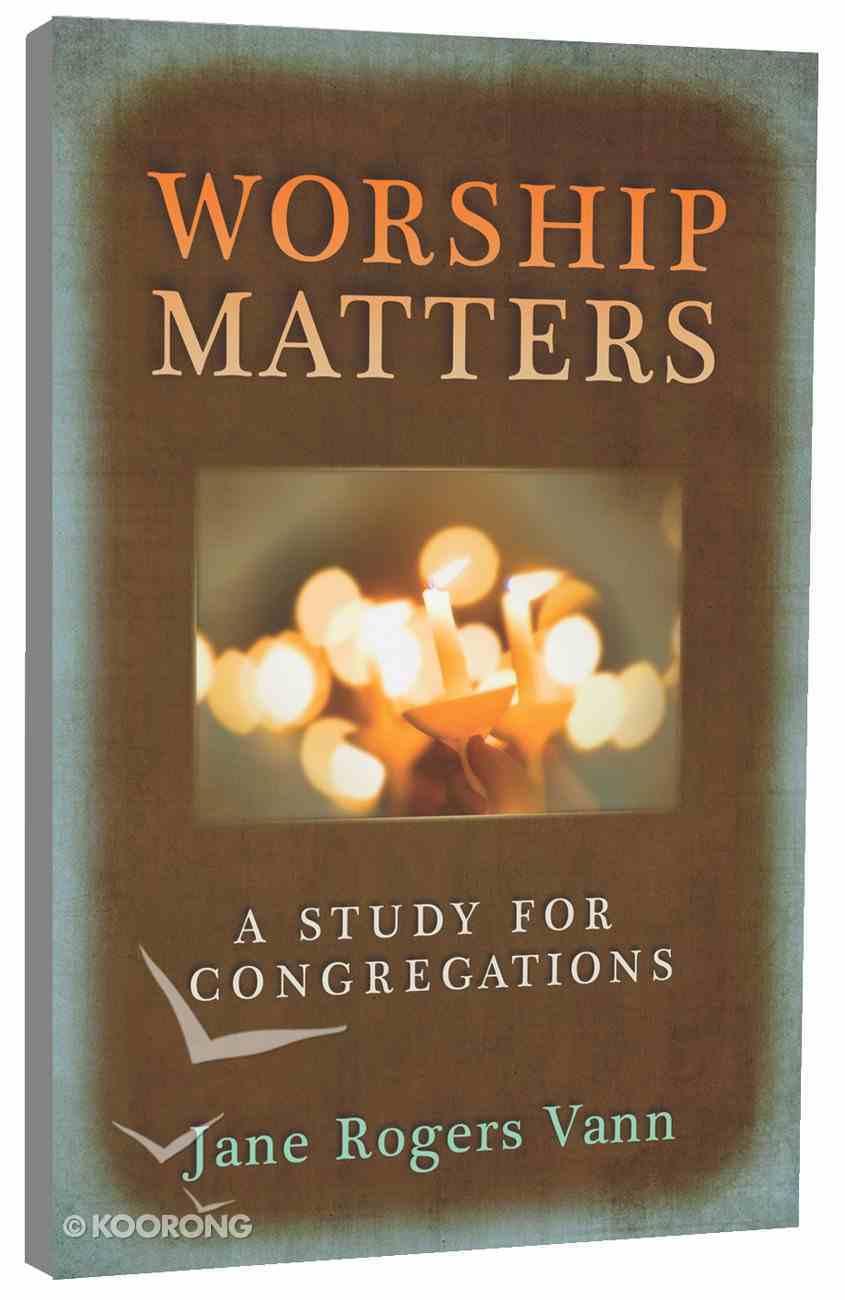 Worship Matters Paperback