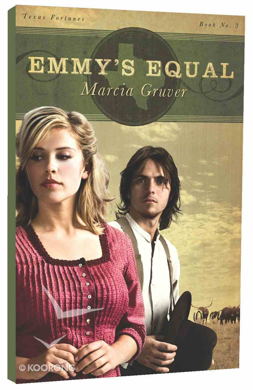 Emmy's Equal (#03 in Texas Fortunes Series) Paperback