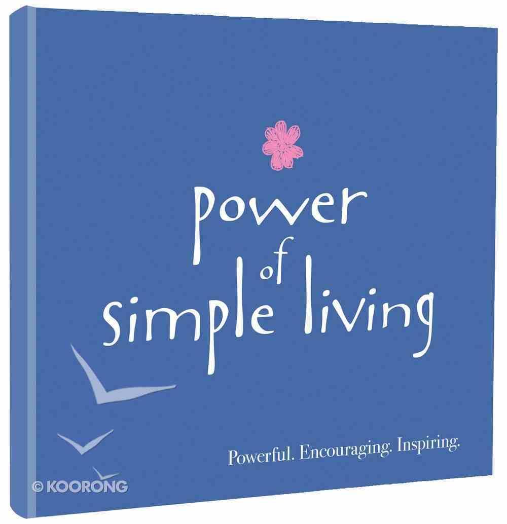 Power of Simple Living Hardback