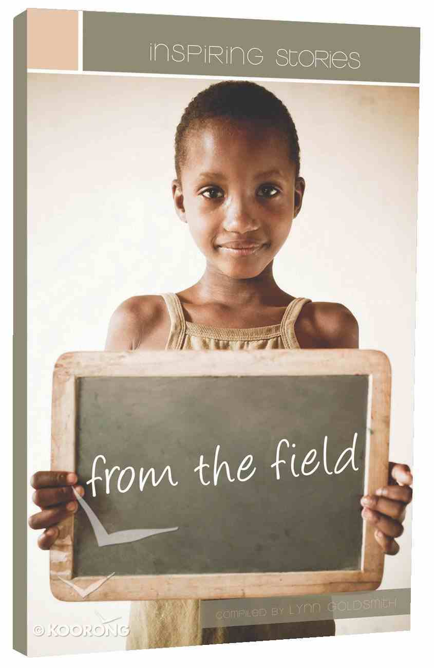 Inspiring Stories From the Field Paperback
