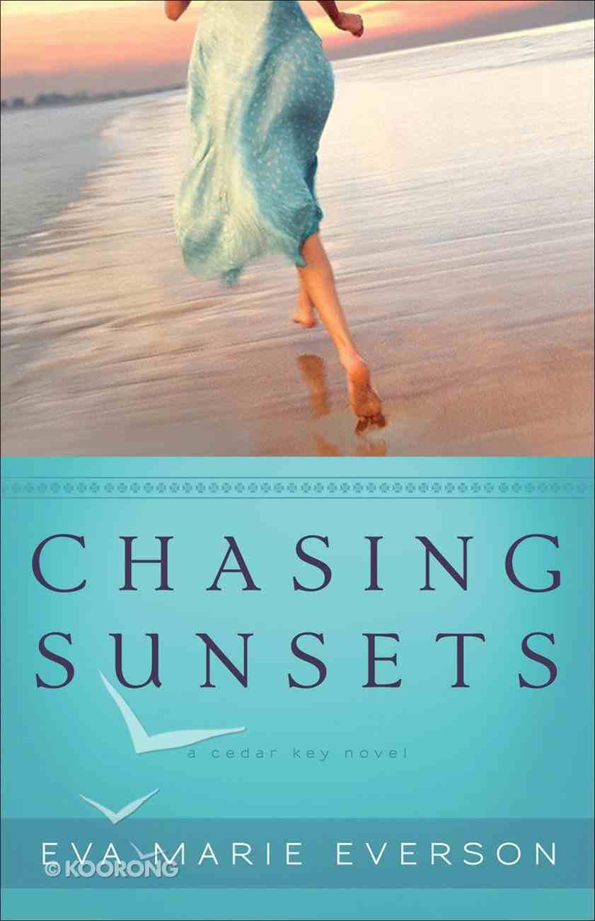 Chasing Sunsets (A Cedar Key Novel Series) eBook