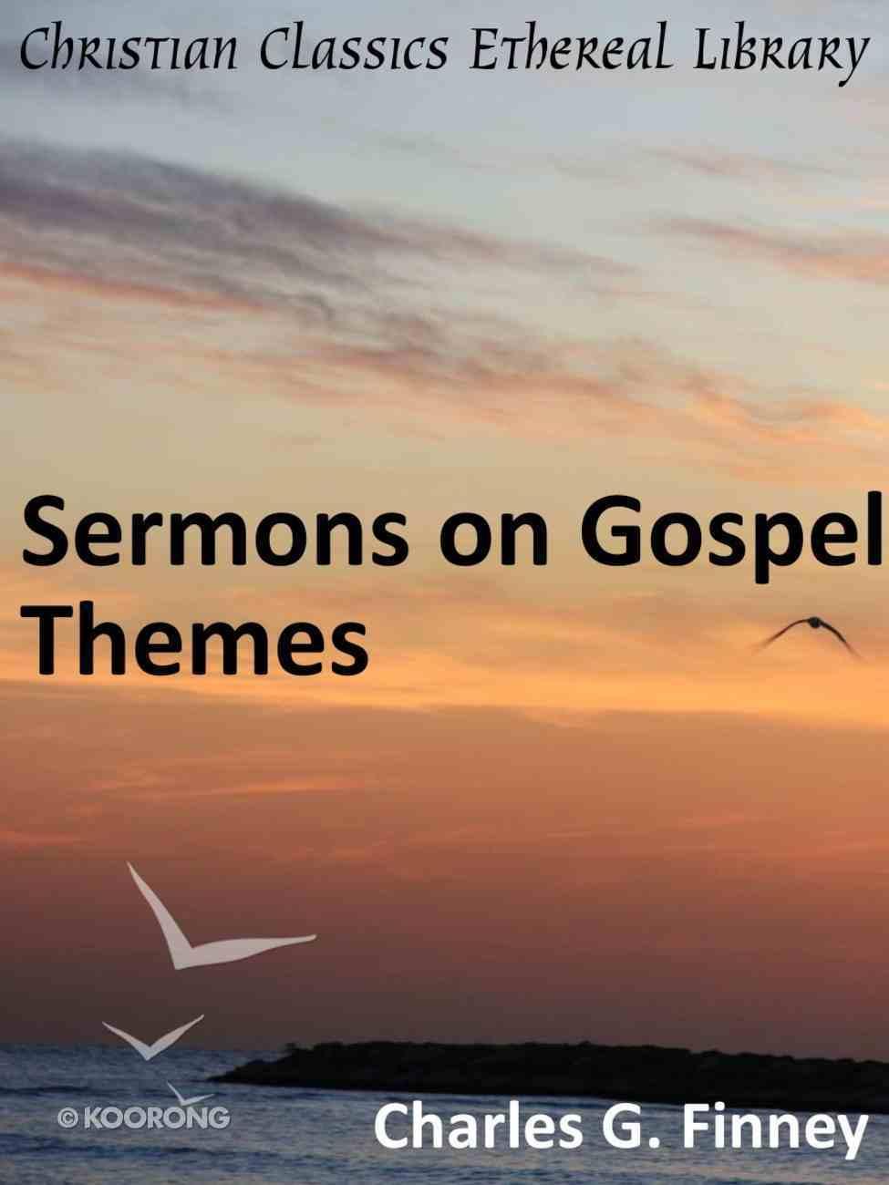 Sermons on Gospel Themes eBook