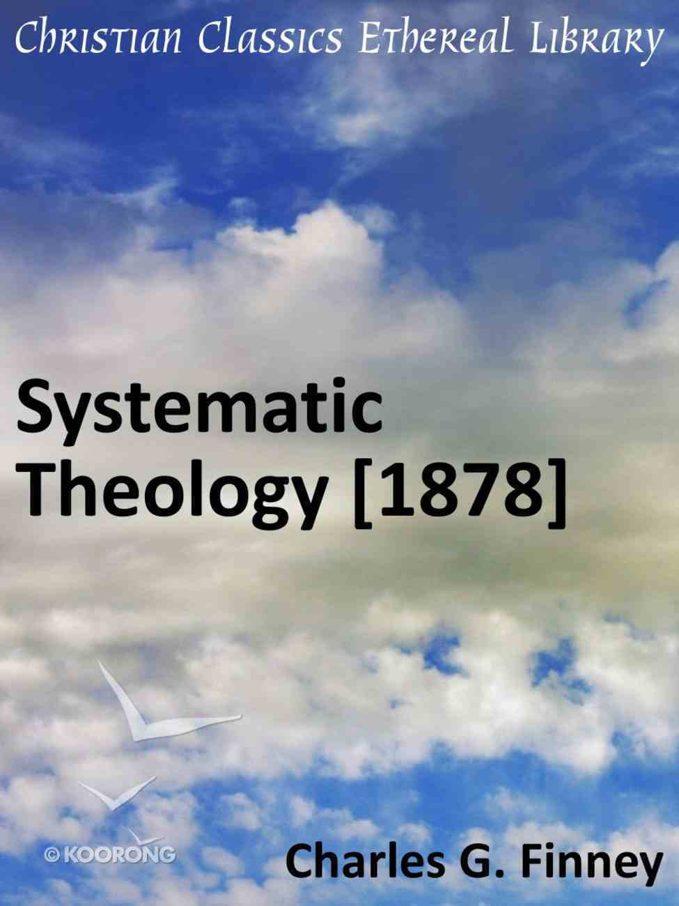 Systematic Theology (1878) eBook