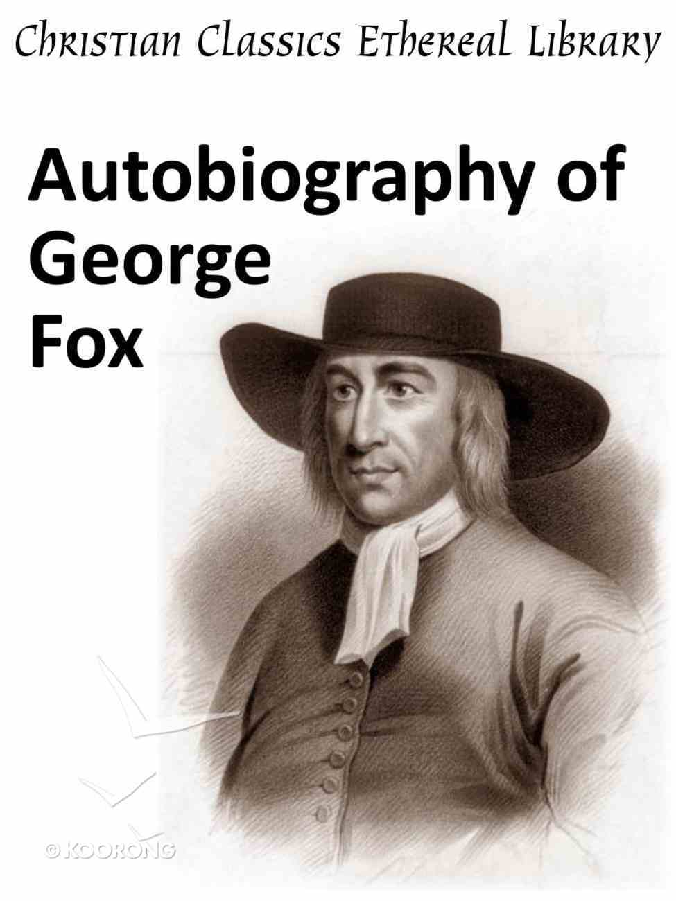 Autobiography of George Fox eBook