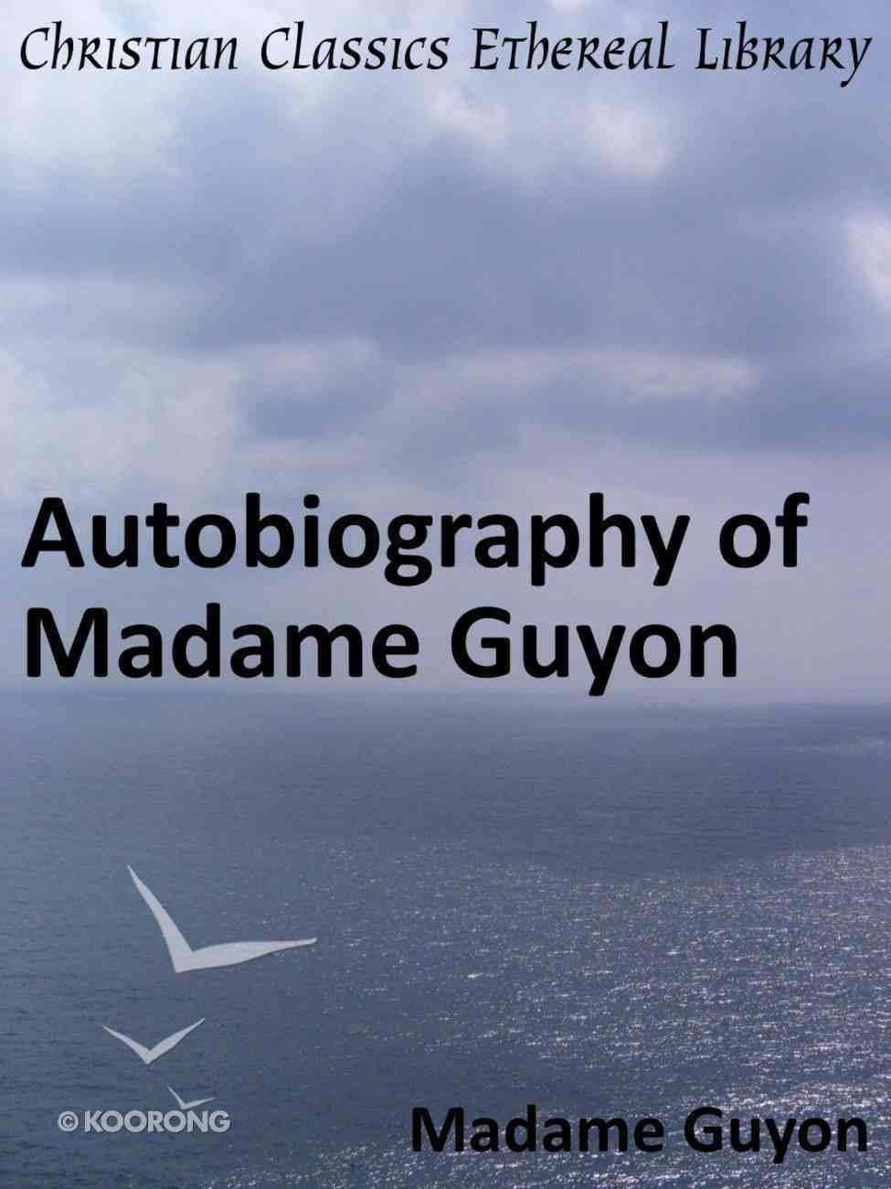 Autobiography of Madame Guyon eBook