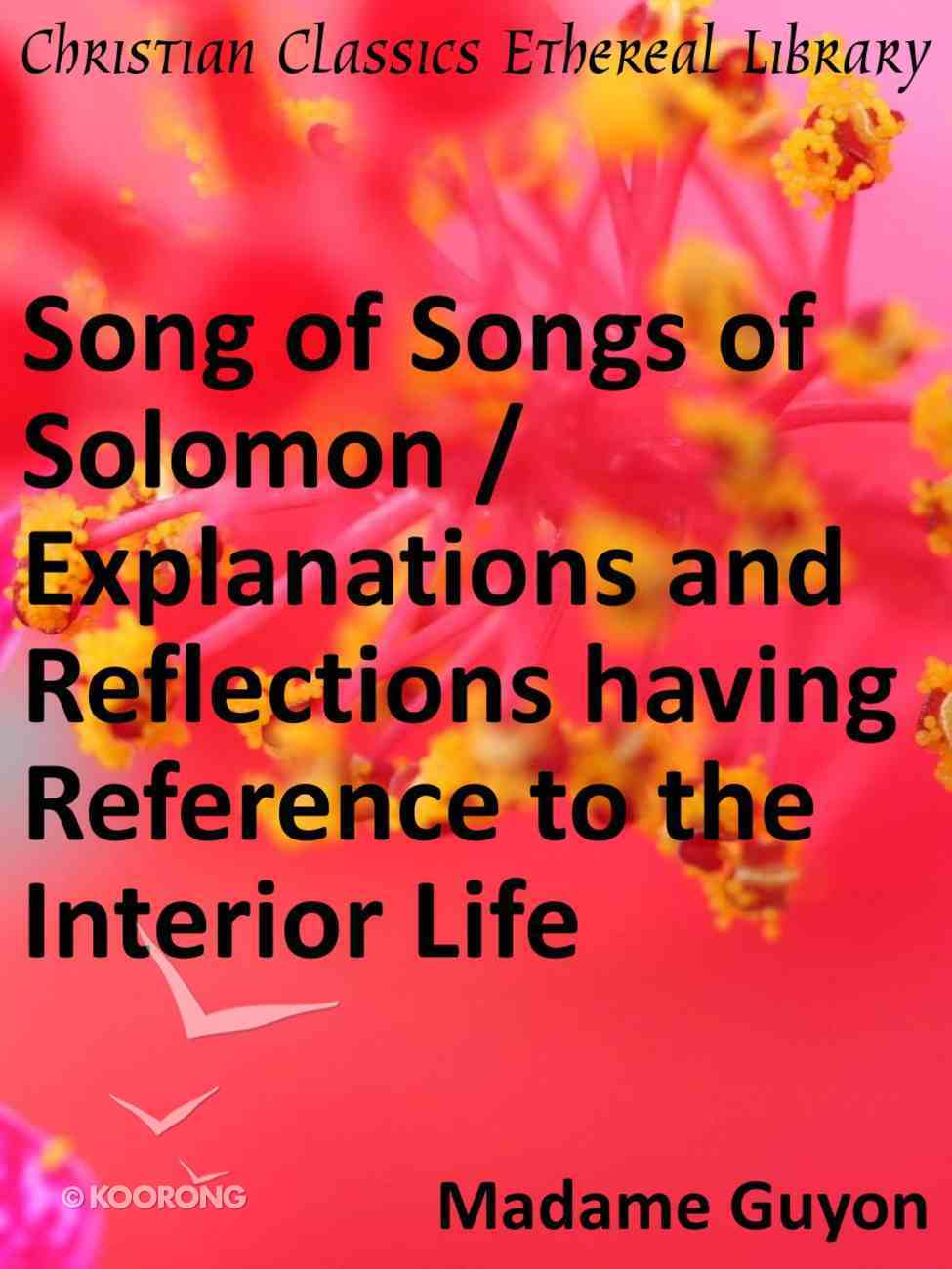 Song of Songs of Solomon / Explanations and Reflections eBook