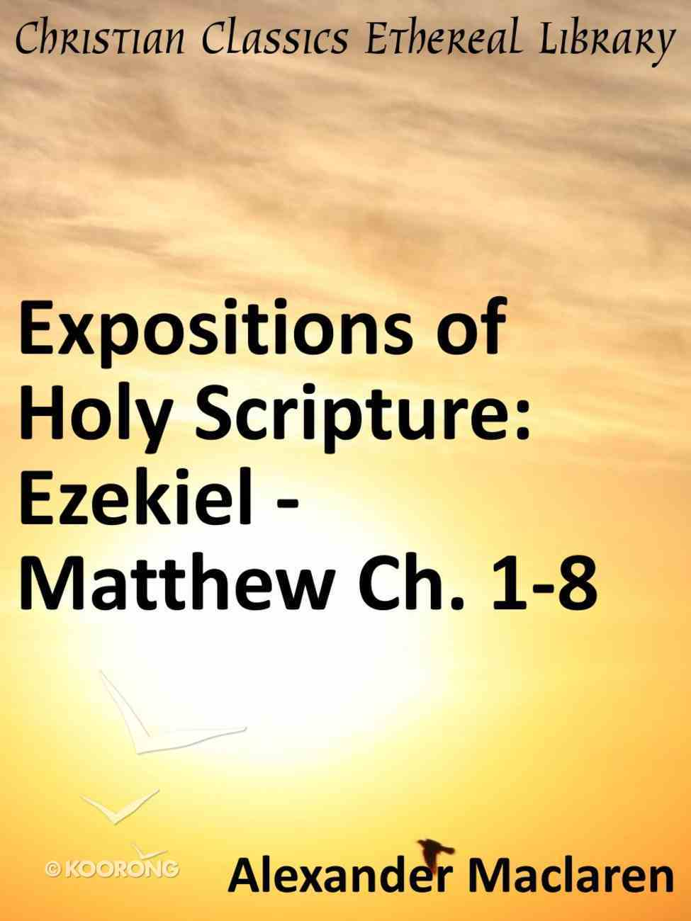 Ezekiel, Daniel and the Minor Prophets; and Matthew Chaps. I to Viii (Exposition Of Holy Scripture Series) eBook