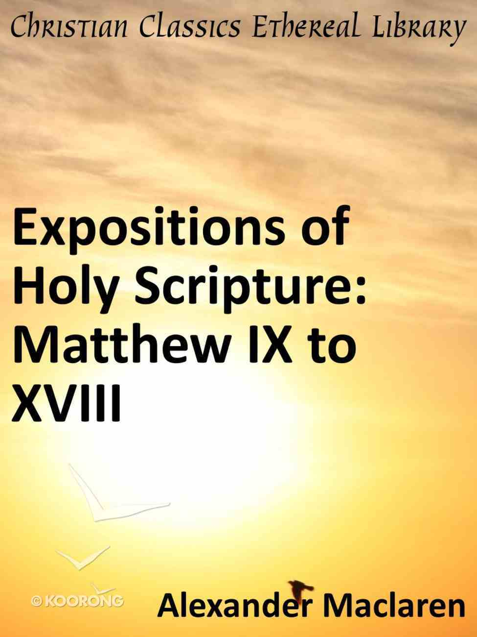 Matthew IX to Xviii (Exposition Of Holy Scripture Series) eBook