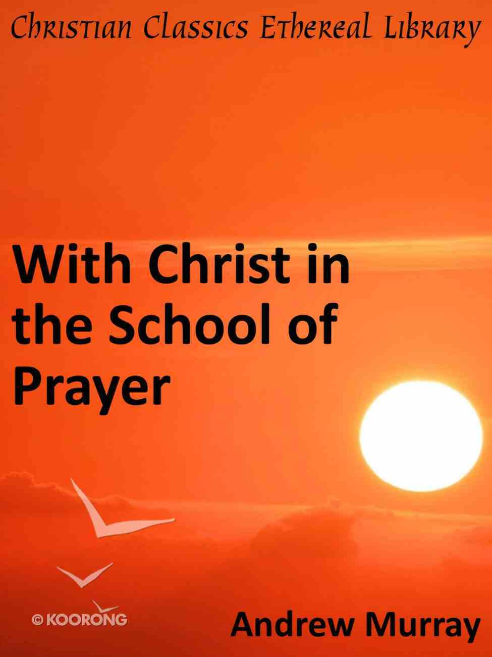 With Christ in the School of Prayer eBook