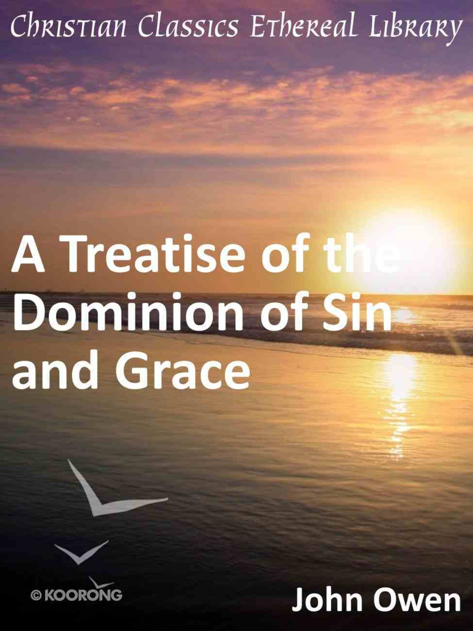 Treatise of the Dominion of Sin and Grace eBook
