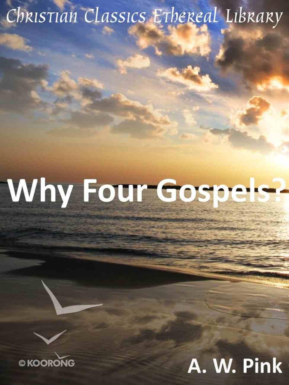 Why Four Gospels? eBook